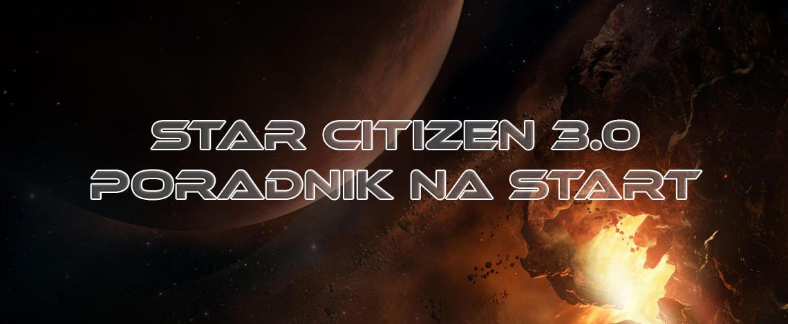 Star Citizen 3.0 - poradnik dla początkującego gracza